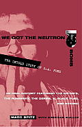 We Got the Neutron Bomb The Untold Story of L A Punk