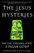 Jesus Mysteries Was the Original Jesus a Pagan God