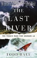 Last River The Tragic Race for Shangri La