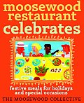 Moosewood Restaurant Celebrates: Festive Meals for Holidays and Special Occasions Cover