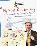 My First Presidentiary A Scrapbook by George W Bush