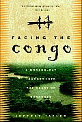 Facing the Congo A Modern Day Journey Into the Heart of Darkness