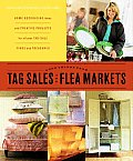 Good Things from Tag Sales & Flea Markets Good Things with Martha Stewart Living