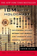 IBM & The Holocaust The Strategic Alliance Between Nazi Germany & Americas Most Powerful Corporation