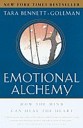 Emotional Alchemy: How the Mind Can Heal the Heart Cover