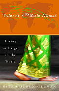 Tales of a Female Nomad: Living at Large in the World Cover