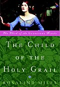 Child of the Holy Grail The Third of the Guenevere Novels