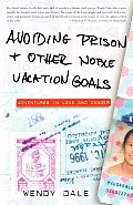 Avoiding Prison & Other Noble Vacation Goals