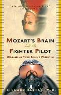 Mozarts Brain & the Fighter Pilot Unleashing Your Brains Potential