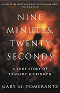 Nine Minutes, Twenty Seconds: A True Story of Tragedy & Triumph