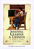 Josefina Learns a Lesson: A School Story; 1824 (American Girls Collection)