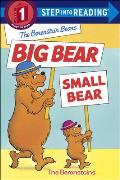 Berenstain Bears Big Bear, Small Bear (Berenstain Bears) Cover