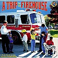 Trip to the Firehouse