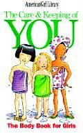 Care & Keeping of You: The Body Book for Girls (American Girl Library)