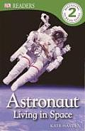 Astronaut: Living in Space (DK Eyewitness Readers: Level 2)