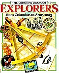 Usborne Book of Explorers from Columbus to Armstrong