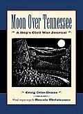 Moon Over Tennessee: A Boy's Civil War Journal