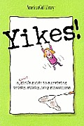 Yikes!: A Smart Girl's Guide to Surviving Tricky, Sticky, Icky Situations