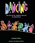Dancing The Pleasure Power & Art of Movement
