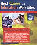 Best Career and Education Web Sites: A Quick Guide to Online Job Search (4th Ed