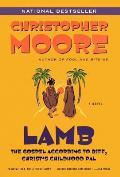 Lamb: The Gospel According to Biff, Christ's Childhood Pal: The Gospel According to Biff, Christ's Childhood Pal