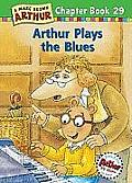 Marc Brown Arthur Chapter Books #29: Arthur Plays the Blues