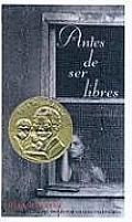 Antes de Ser Libres = Before We Were Free