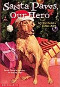 Santa Paws #5: Santa Paws, Our Hero