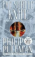 His Dark Materials #02: Subtle Knife