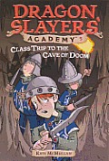 Dragon Slayers' Academy #03: Class Trip to the Cave of Doom