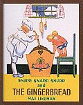 Snipp, Snapp, Snurr, and the Gingerbread