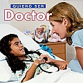 Quiero Ser Doctor / I Want to Be a Doctor