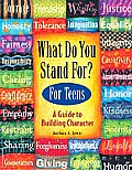 What Do You Stand For?: A Kid's Guide to Building Character