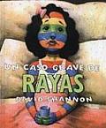 Un Caso Grave de Rayas = A Bad Case of Stripes