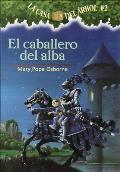 El Caballero del Alba = Knight at Dawn