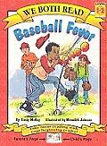 Baseball Fever (We Both Read)