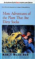 More Adventures of the Plant That Ate Dirty Socks (Plant That Ate Dirty Socks)
