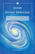 Your Divine Heritage Experience the Power of Sacred Love