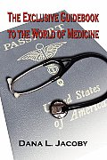 The Exclusive Guidebook to the World of Medicine