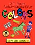 GT Bond's Absolutely Stupendous Book of Colors
