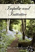 Impulse & Initiative: A Pride & Prejudice Variation