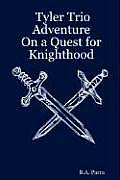 Tyler Trio Adventure on a Quest for Knighthood