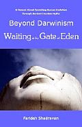 Beyond Darwinism, Waiting at the Gate of Eden