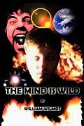 The Mind Is Wild