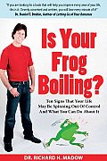 Is Your Frog Boiling?