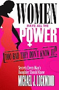 Women Have All The Power.  Too Bad They Don't Know It