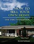 How to Sell Your Own Home ... Fsbo Handbook