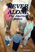 Never Alone - The Journey Home