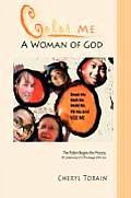 Color Me a Woman of God: Break Me, Melt Me, Mold Me, Fill Me and Use Me