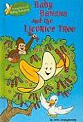 Baby Banana and the Licorice Tree